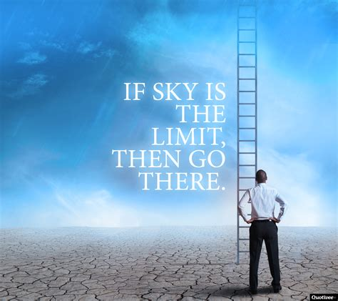 If Sky Is The Limit - Inspirational Quotes | Quotivee