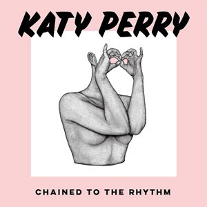 Pop Review: Katy Perry - Chained To The Rhythm (feat